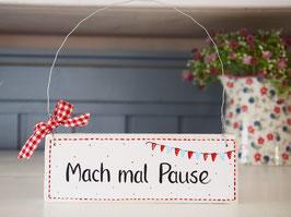 """Holzschild """"Mach mal Pause"""" - weiß/rot, mit Wimpelkette, im skandinavischen Landhausstil"""