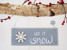 "Holzschild ""Let it snow"" - grau"