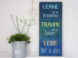 "Holzschild ""Lerne...Träume...Lebe..."""""
