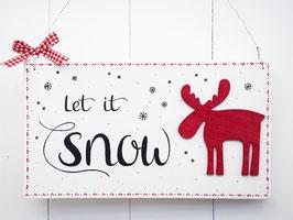 """Holzschild """"Let it snow"""" - weiß, mit rotem Elch"""