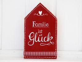 "Holzhaus ""Familie ist Glück"" - rot"