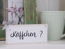 """Holzschild """"Mila"""" - """"Käffchen ?"""""""