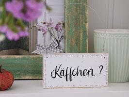 """Holzschild """"Jola"""" - """"Käffchen ?"""""""