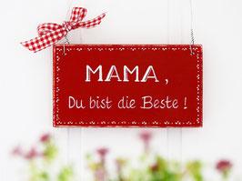 """Holzschild """"Mama, du bist die Beste""""  - im skandinavischen Landhausstil"""