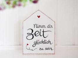 """Holzhaus """"Nimm dir Zeit glücklich zu sein..."""" - im skandinavischen Landhausstil"""