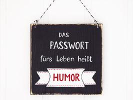 "Holzschild ""... Humor"""