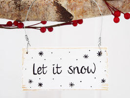 """Kleines Holzschild """"Let it snow"""" - weiß"""