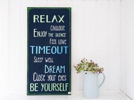 """Holzschild """"Relax ..."""""""
