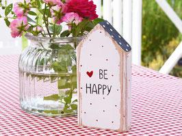 """Holzhaus """"BE HAPPY"""" - mit Pünktchen"""