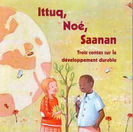 Ittuq, Noé, Saanan