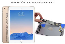 Reparar Placa Base Apple Ipad Air 2 A1566 / A1567