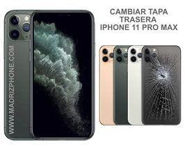 Cambiar Cristal / Reparar Tapa Trasera Apple iPHONE 11 PRO MAX