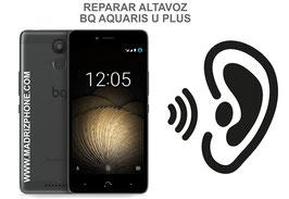Cambiar / Reparar Altavoz Auricular BQ AQUARIS U PLUS