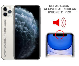 Cambiar / Reparar Altavoz Superior  iPHONE 11 PRO (ORIGINAL)