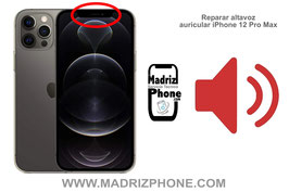 Cambiar / Reparar Altavoz auricular de llamadas APPLE iPhone 12 Pro Max