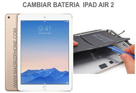 Cambiar / Remplazar Bateria Apple Ipad Air 2 A1566 / A1567