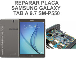 Reparar / Recuperar Placa Samsung Galaxy TAB A 9.7 SM-P550 - P551 -P555