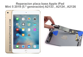 Reparar / Reparación Placa Base Apple  iPad Mini 5 2019 (5.ª generación) A2133 , A2124 , A2126