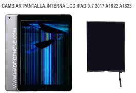 Cambiar / Reparar Pantalla lcd interna Apple Ipad 9.7 2017 A1822,A1823