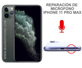Reparar / Cambiar Microfono  Apple iPHONE 11 PRO MAX