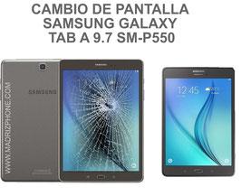 Cambiar / Reparar pantalla completa Samsung Galaxy TAB A 9.7 SM-P550 - P551 -P555