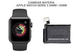 Cambiar / Sustitucion Bateria APPLE WATCH Serie 3 38MM / 42MM