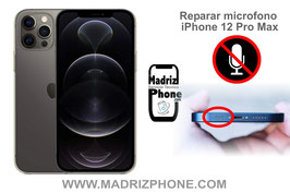 Reparar / Cambiar Micrófono Apple iPhone 12 Pro Max