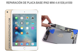 Reparar / Reparación Placa Base Apple IPAD MINI 4 A1538 , A1550