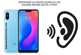 Cambiar / Reparar Altavoz Auricular Xiaomi Redmi Note 6 Pro