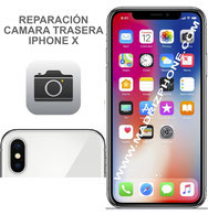 Cambiar / Reparar Cámara Trasera APPLE iPhone X  (ORIGINAL)