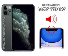 Cambiar / Reparar Altavoz Superior  iPHONE 11 PRO MAX (ORIGINAL)
