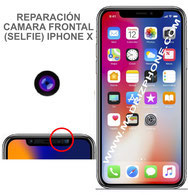 Cambiar / Reparar Cámara Delantera Selfie APPLE iPhone X  (ORIGINAL)