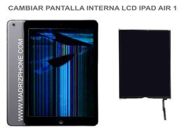 Cambiar / Reparar Pantalla LCD (Interna) Apple Ipad Air 1 ( A1474 , A1475 , A1476 )
