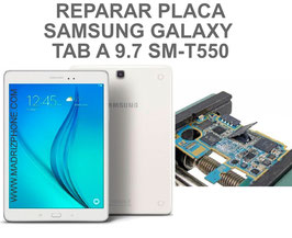 Reparar / Recuperar Placa Samsung Galaxy TAB A 9.7 SM-T550 , SM-T555