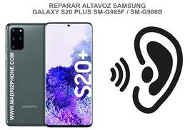 Cambiar / Reparar Altavoz Auricular Samsung Galaxy S20 PLUS SM-G985F / SM-G986B (s20+)