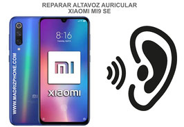Cambiar / Reparar Altavoz Auricular Xiaomi Mi9 SE ( MI 9 SE ) M1903F2G