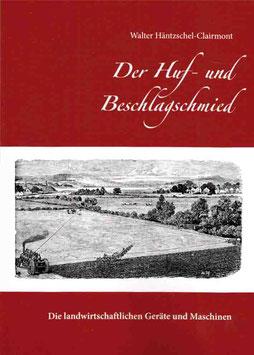 Der Huf- und Beschlagsschmied - Die landwirtschaftlichen Geräte und Maschinen