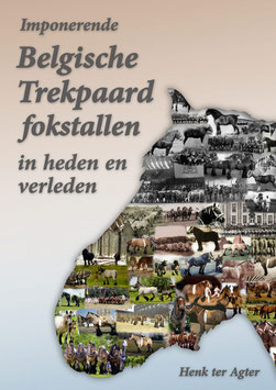 Imponerende Belgische Trekpaard fokstallen in heden en verleden