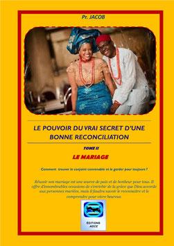 """Le Pouvoir du Vrai Secret d'une Bonne Réconciliation. """"Le Mariage - TOME II''"""