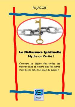 La Délivrance Spirituelle, Mythe ou Vérité ?