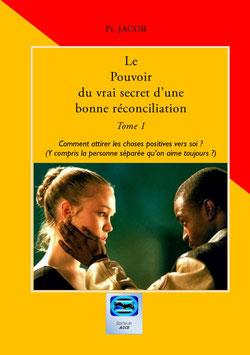 Le Pouvoir Du Vrai Secret D'Une Bonne Réconciliation - TOME 1