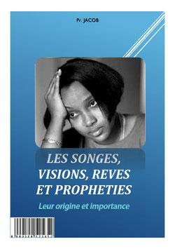 Les Songes, Visions, Rëves et Prophéties