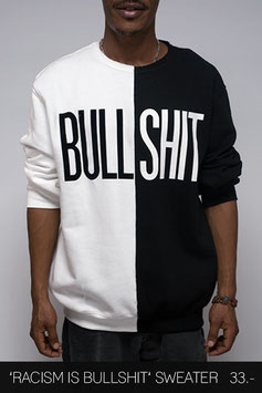 'RACISM IS BULLSHIT' SWEATER