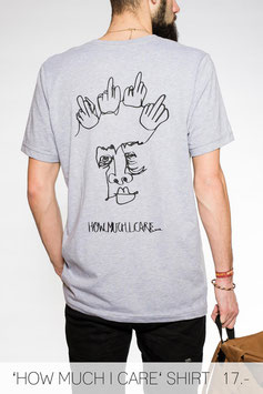 'HOW MUCH I CARE' SHIRT GREY