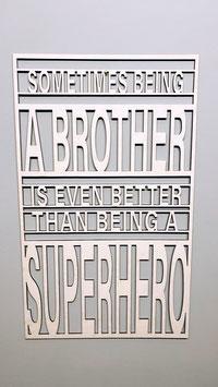 Schriftzug - Sometimes being a Brother......