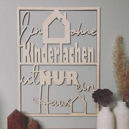 XL Schriftzug Ein Haus ohne Kinderlachen ......