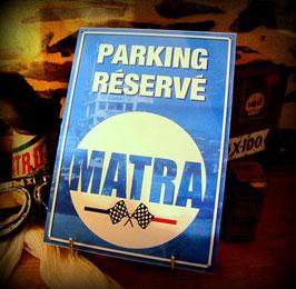 """Plaque métal déco  """"Parking réservé Matra"""" par Déco-bolides"""