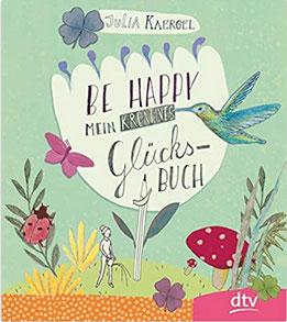 Be Happy - Meine kreatives Glücksbuch