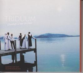 TRIDUUM - Glaubhaft ist nur die Liebe