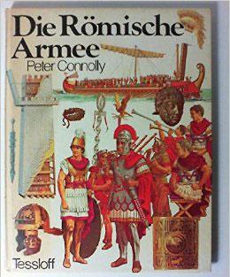 """Peter Connolly - DIE RÖMISCHE ARMEE """" Kategorie I. """""""